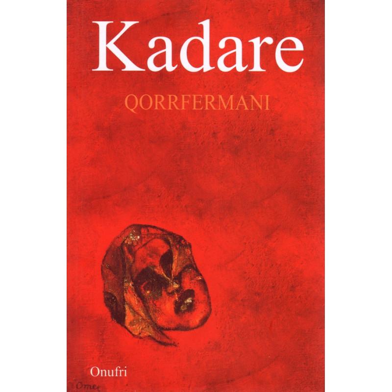 Qorrfermani, Ismail Kadare