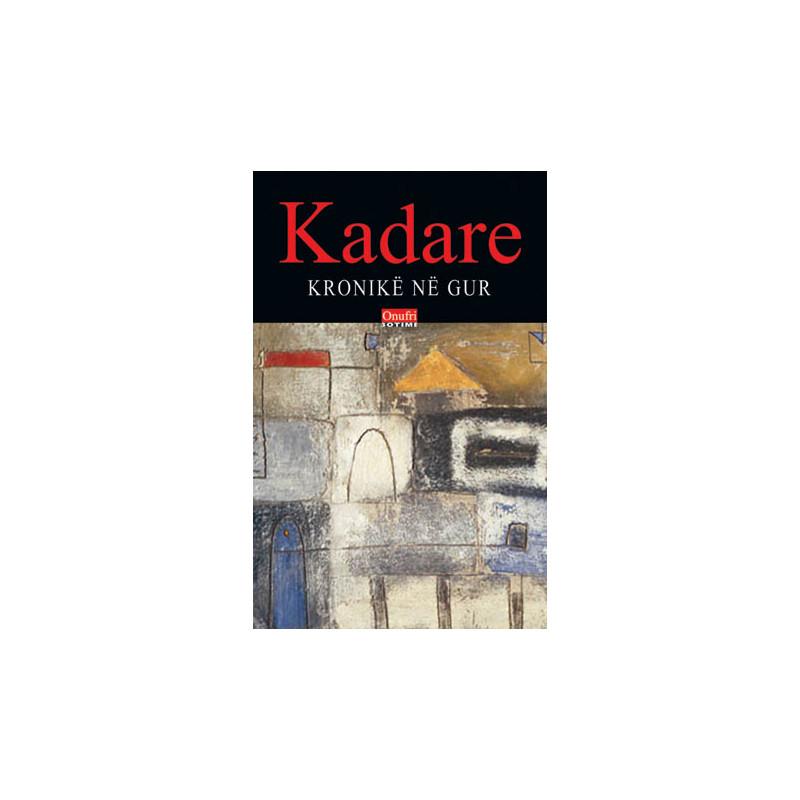 Kronike ne gur, Ismail Kadare