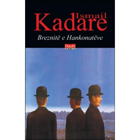 Breznite e Hankonateve, Ismail Kadare