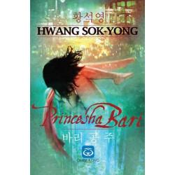 Princesha Bari, Hwang Sok Yong