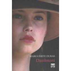 Dashnori, Marguerite Duras