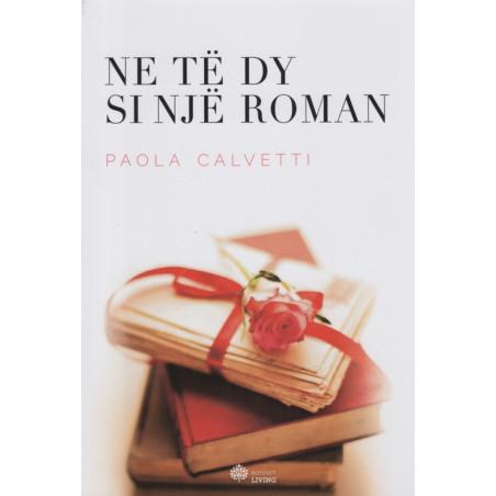 Ne te dy si nje roman, Paola Calvetti