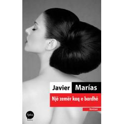 Nje zemer kaq e bardhe, Javier Marias