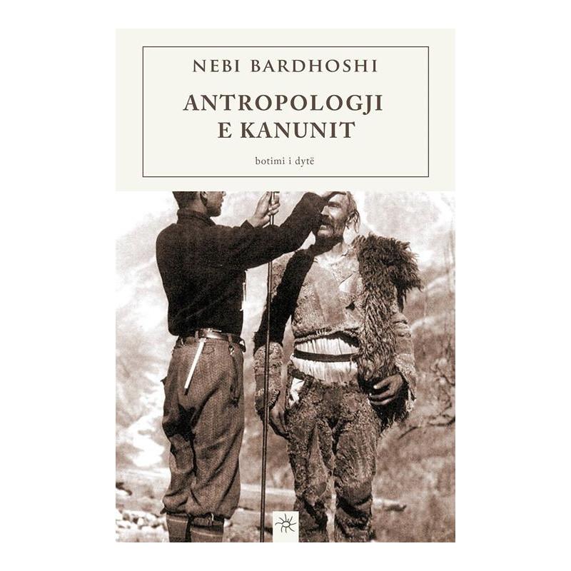 Antropologji e Kanunit, Nebi Bardhoshi