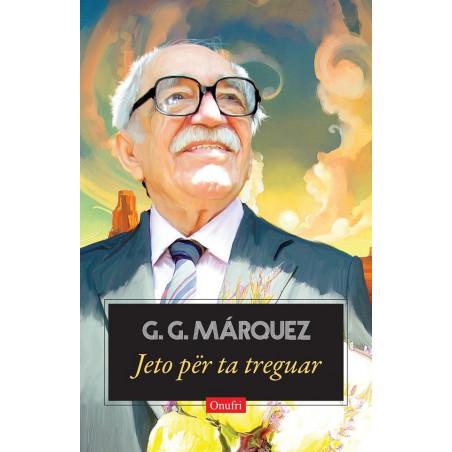 Jeto per ta treguar, Gabriel Garcia Marquez