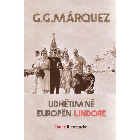 Udhetim ne Europen Lindore, Gabriel Garcia Marquez