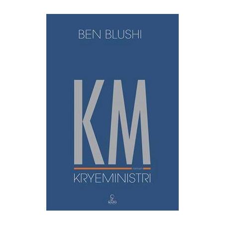 KM, Kryeministri, Ben Blushi