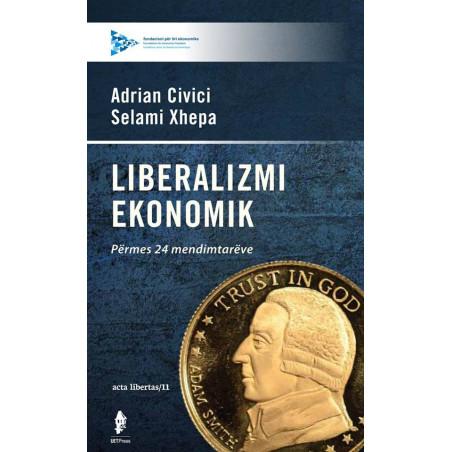 Liberalizmi ekonomik, Adrian Civici, Selami Xhepa