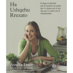 Ha, ushqehu, rrezato, Amelia Freer