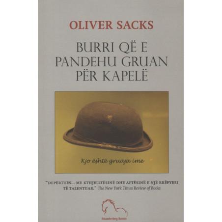 Burri qe e pandehu gruan per kapele, Oliver Sacks