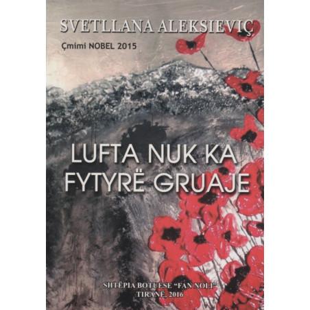 Lufta nuk ka fytyre gruaje, Svetllana Aleksievic