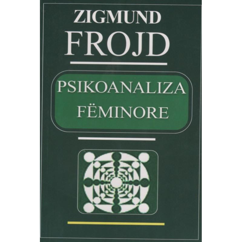 Psikoanaliza feminore, Zigmund Frojd