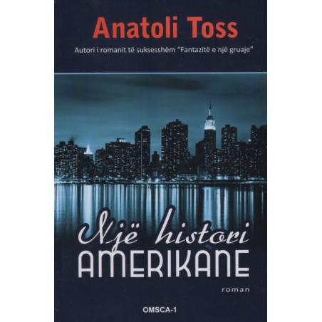 Nje histori amerikane, Anatoli Toss