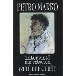 Interviste me vetveten, Rete dhe guret, Petro Marko