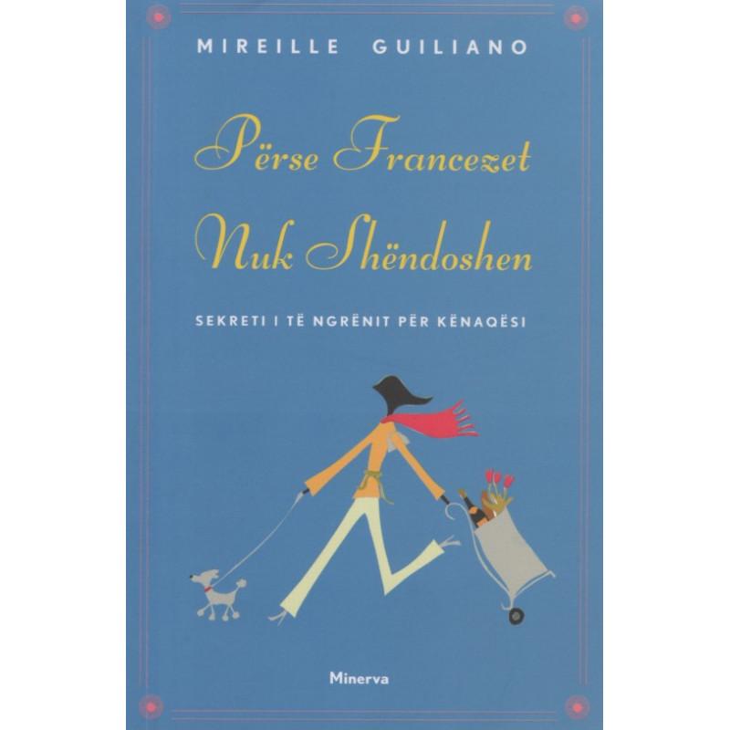 Perse francezet nuk shendoshen, Mireille Guiliano