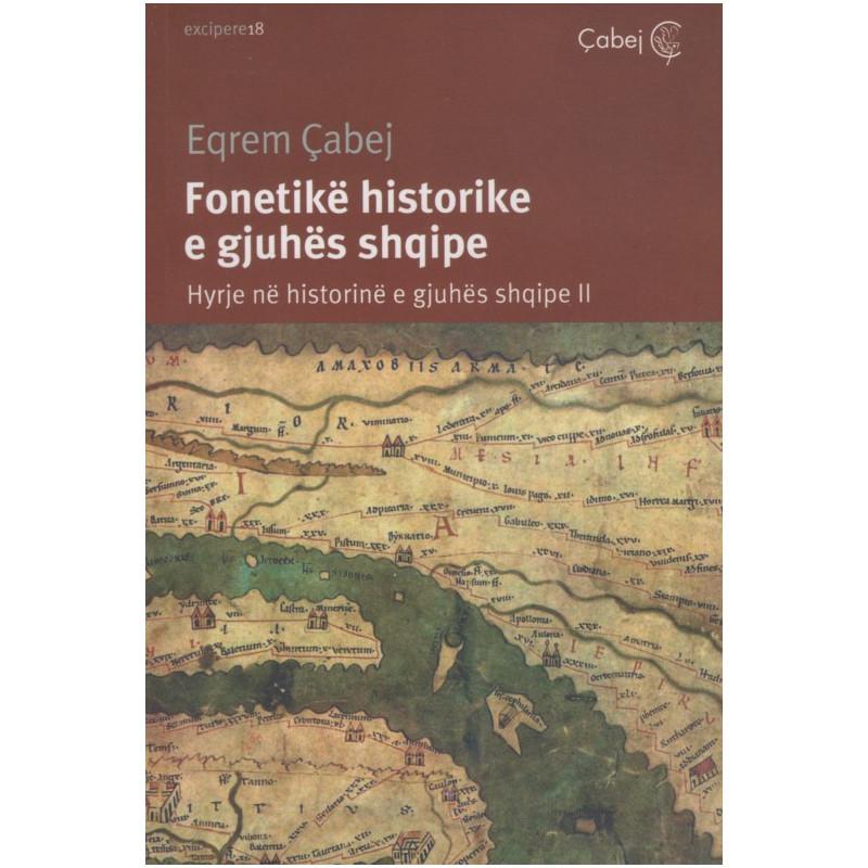 Fonetike historike e gjuhes shqipe, Eqrem Cabej, pjesa e dytë