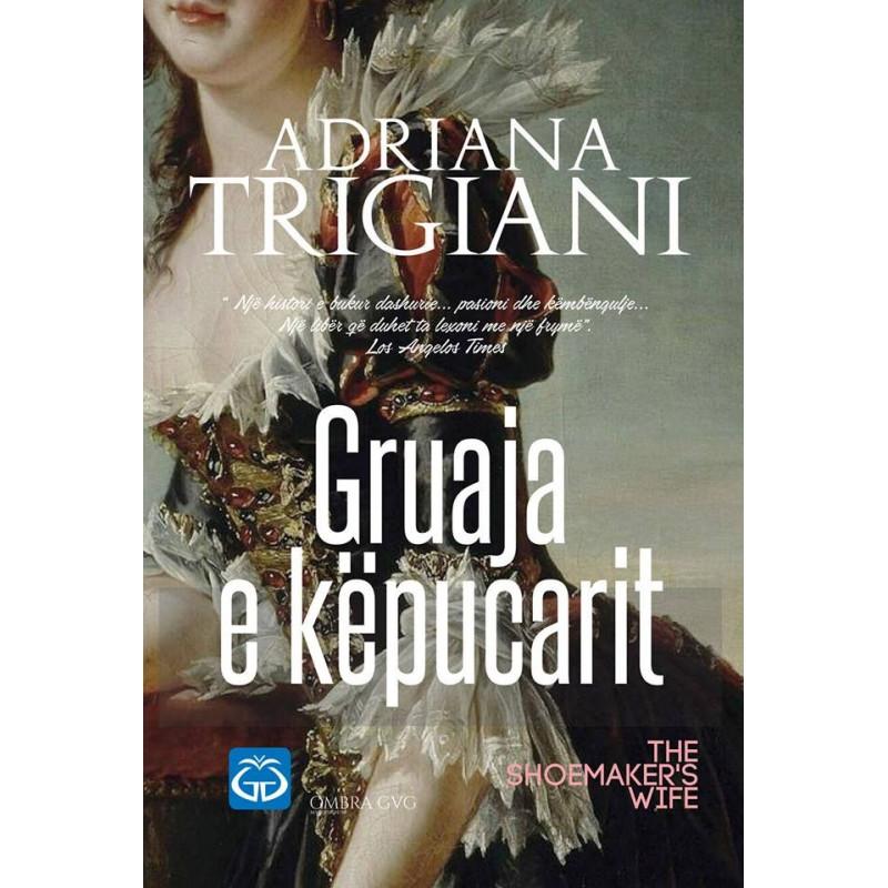 Gruaja e kepucarit, Adriana Trigiani