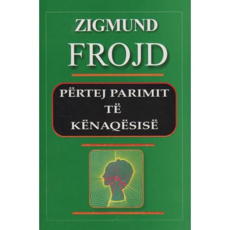 Pertej parimit te kenaqesise, Zigmund Frojd
