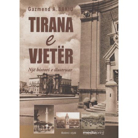 Tirana e vjeter, Gazmend A. Bakiu