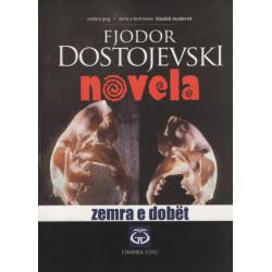 Zemra e dobet, Fjodor Dostojevski