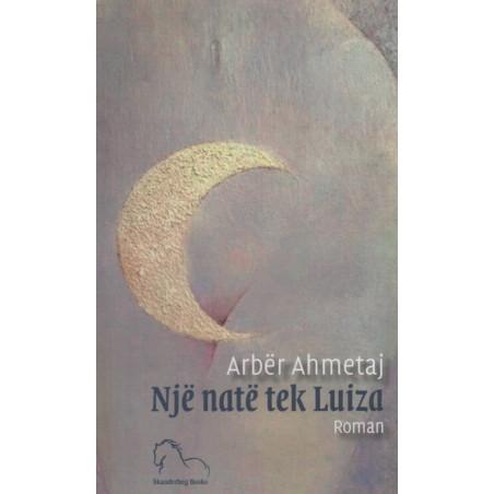 Nje nate tek Luiza, Arber Ahmetaj