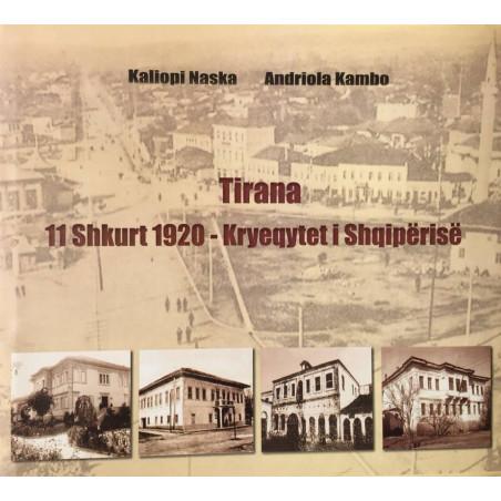 Tirana 11 shkurt 1920 - kryeqytet i Shqiperise, Kaliopi Naska, Andriola Kambo
