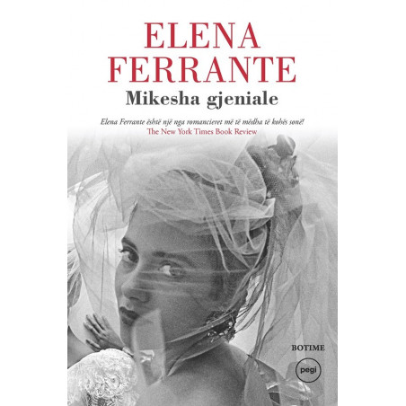 Mikesha gjeniale, Elena Ferrante