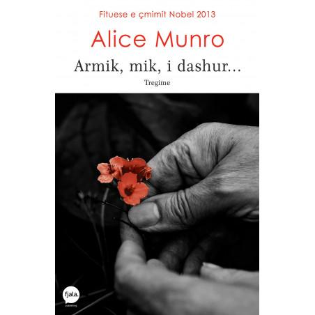 Armik, mik, i dashur, Alice Munro