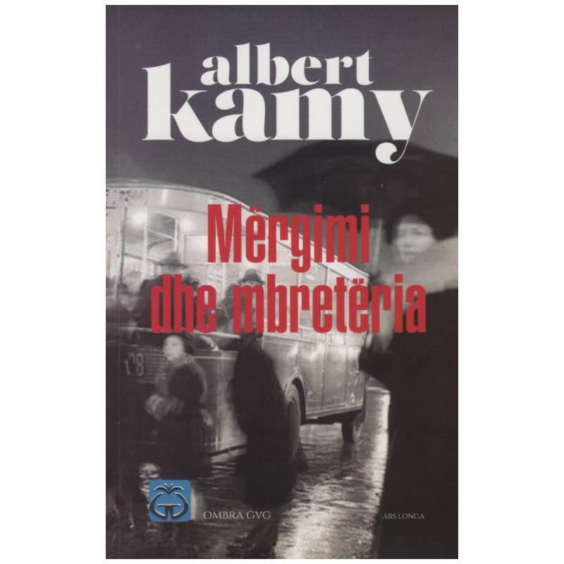 Mbreteria dhe mergimi, Albert Kamy