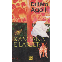 Kambana e larget, Dritero Agolli