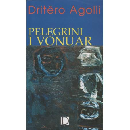 Pelegrini i vonuar, Dritero Agolli