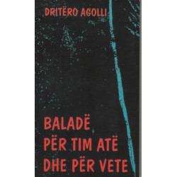 Balade per tim ate dhe per vete, Dritero Agolli