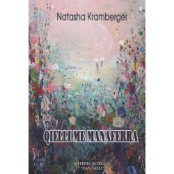 Qielli me manaferra, Natasha Kramberger