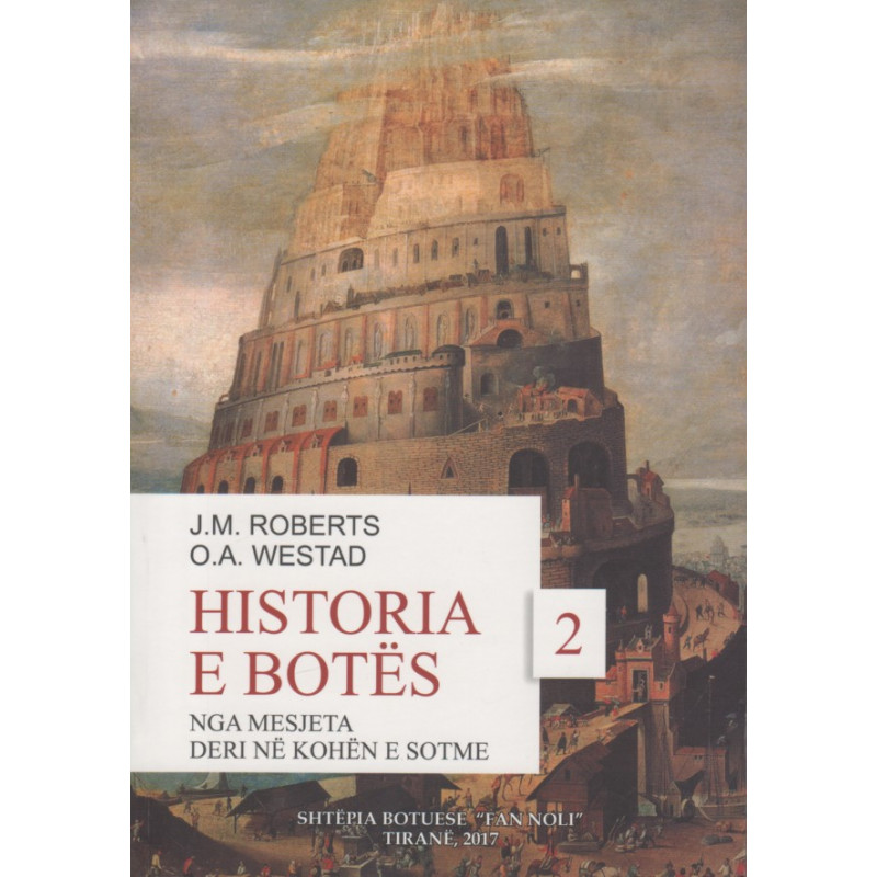 Historia e Botes, Nga Mesjeta deri ne kohen e sotme, J. M. Roberts, O. A. Westad, vol. 2