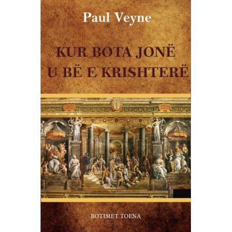 Kur bota jone u be e krishtere, Paul Veyne