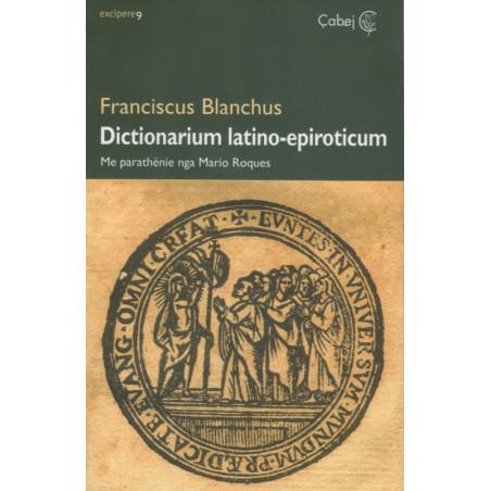Dictionarium latino - epiroticum, Franciscus Blanchus