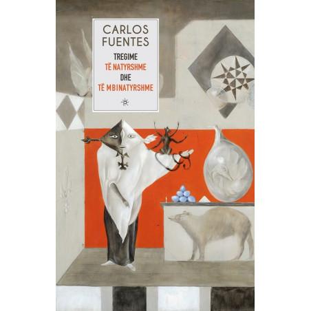 Tregime te natyrshme dhe te mbinatyrshme, Carlos Fuentes