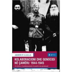 Kolaboracioni dhe genocidi ne Cameri 1944 - 1945, Arben P. Llalla