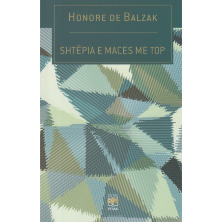 Shtepia e maces me top, Honore De Balzak