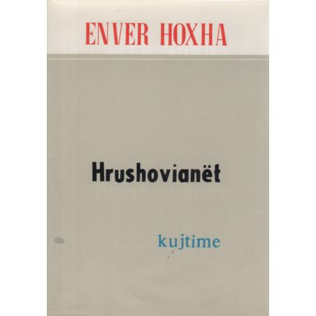 Hrushovianet, Enver Hoxha