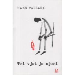 Tri vjet jo njeri, Hans Fallada