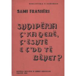 Shqiperia ç'ka qene, ç'eshte e ç'do te behet, Sami Frasheri
