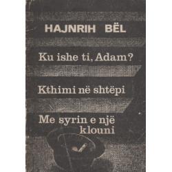 Ku ishe ti, Adam, Kthimi ne shtepi, Me syrin e nje klouni, Hajnrih Bel