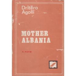Mother Albania, Dritero Agolli