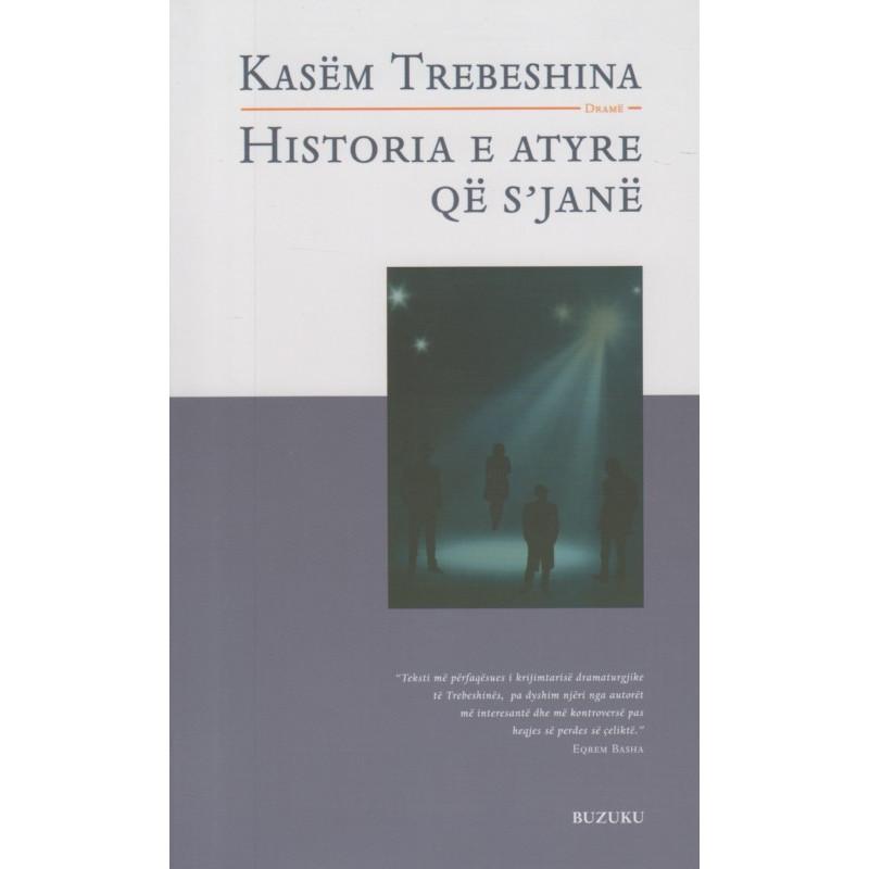 Historia e atyre qe s'jane, Kasem Trebeshina