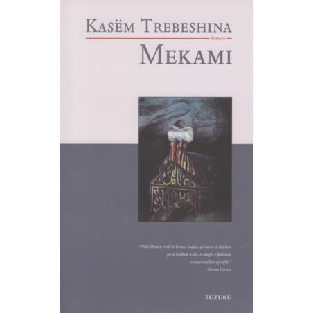 Mekami, Kasem Trebeshina