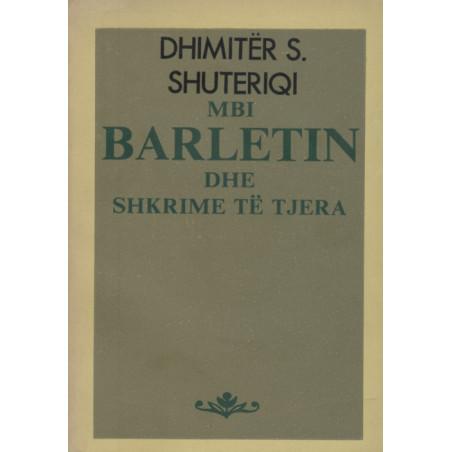 Mbi Barletin dhe shkrime te tjera, Dhimiter S. Shuteriqi