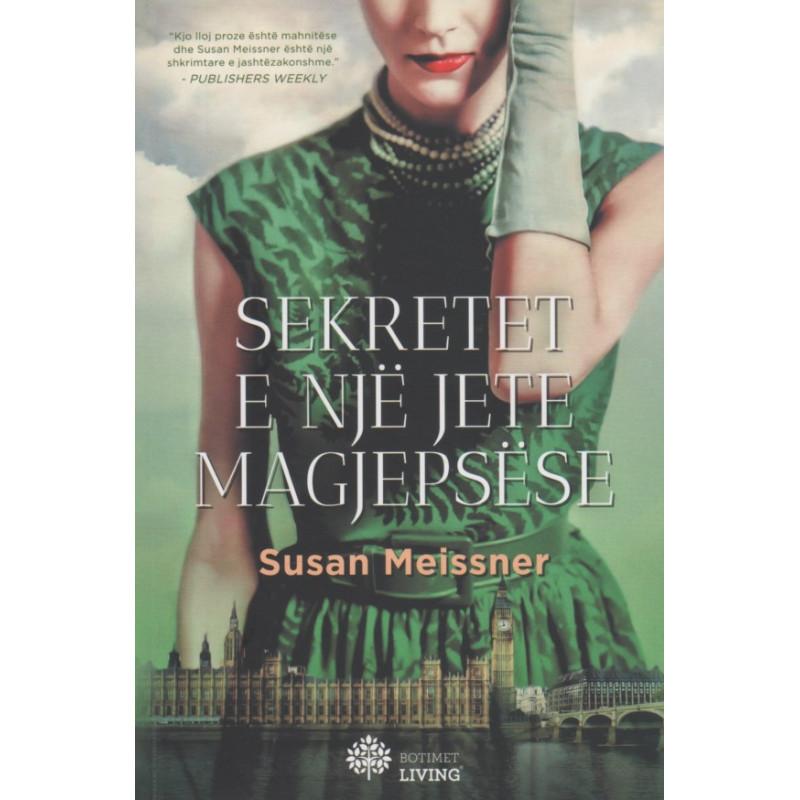 Sekretet e nje jete magjepsese, Susan Meissner