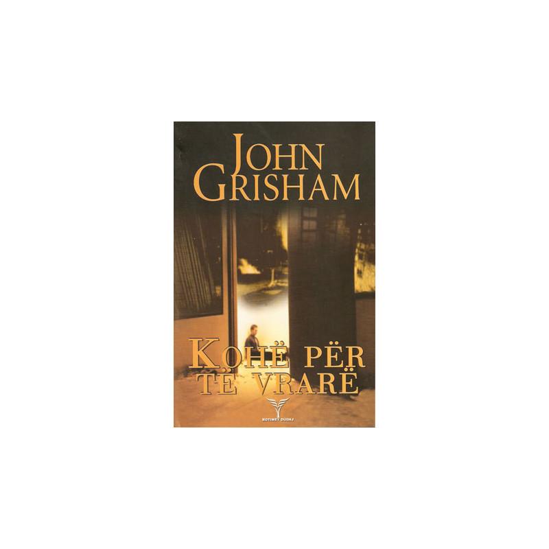 Kohe per te vrare, John Grisham
