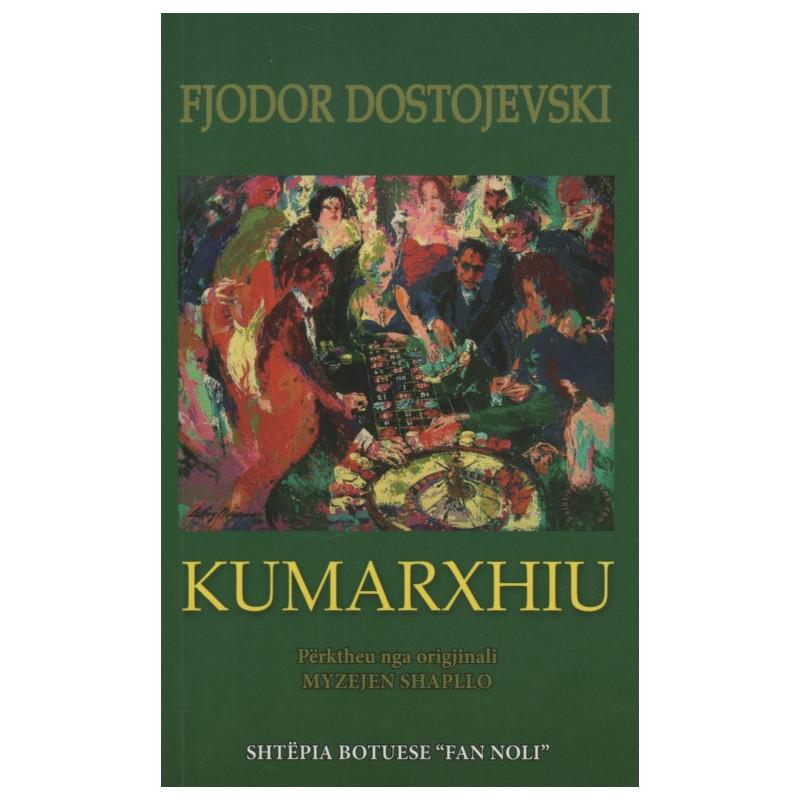 Kumarxhiu, Fjodor Dostojevski